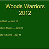 Woods Warriors  2012 : Relay Meet 6/16 -  Woods vs Shores 6/20 - Woods vs Farms 7/18